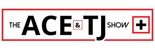 The Ace & TJ Show +