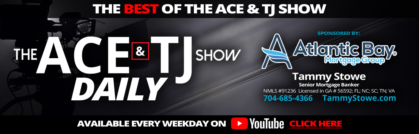 The Ace & TJ Show Daily Sponsored By Atlantic Bay Mortgage