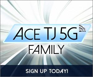 Ace TJ 5G Family