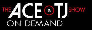 The Ace & TJ Show On Demand