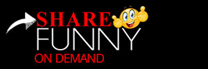 Share Funny On Demand